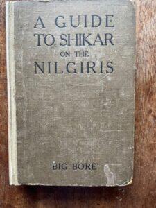 Guide to big game hunting in the Nilgiris, 1924